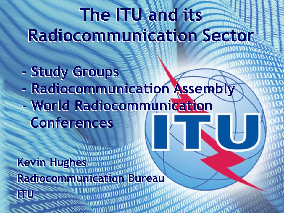 Presentation Introduction to ITU Objectives of ITU Radiocommunication Sector (ITU-R) ITU-R Study Groups Conference (WRC) process ITU-R Recommendations and Handbooks Conclusions