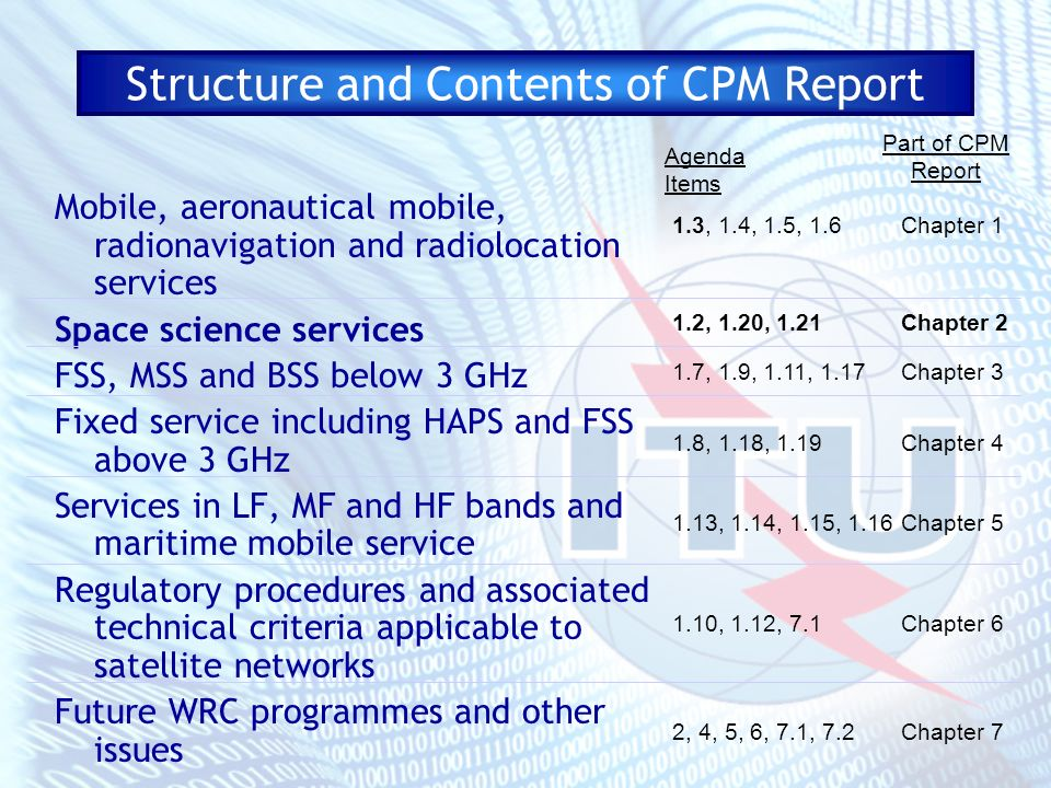 Structure and Contents of CPM Report Mobile, aeronautical mobile, radionavigation and radiolocation services Space science services FSS, MSS and BSS b
