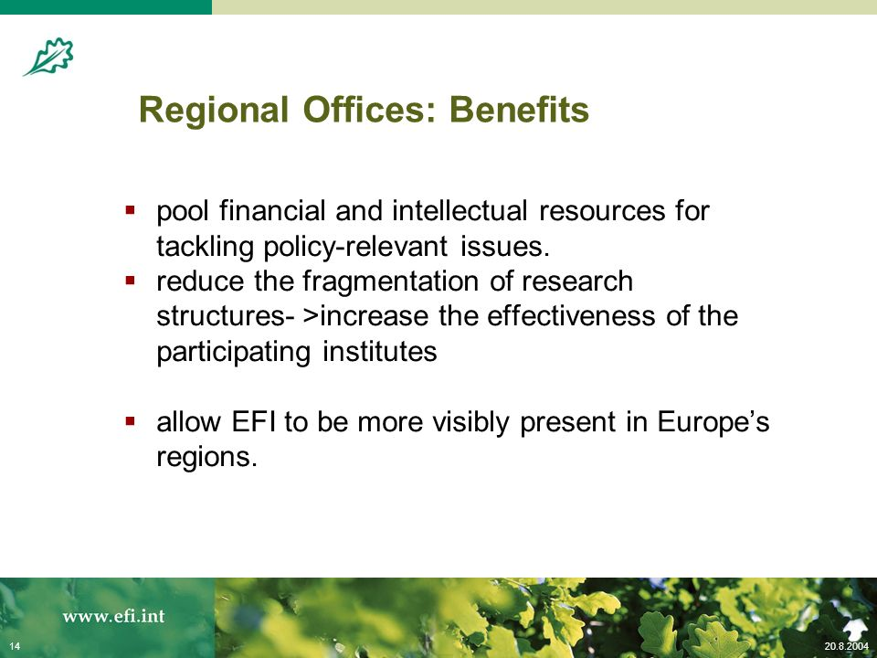 20.8.200414 Regional Offices: Benefits pool financial and intellectual resources for tackling policy-relevant issues.