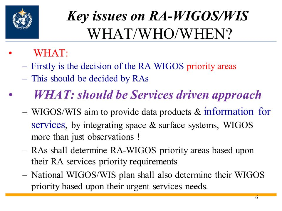 7 Key issues on RA-WIGOS/WIS WHAT/WHO/WHEN.