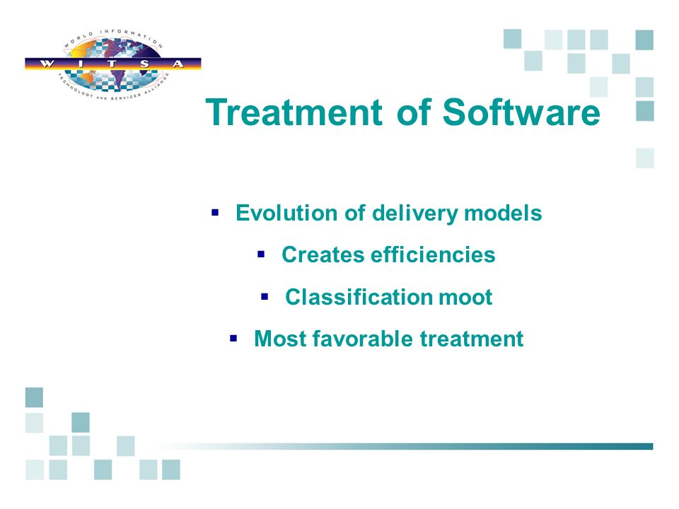 Evolution of delivery models Creates efficiencies Classification moot Most favorable treatment Treatment of Software
