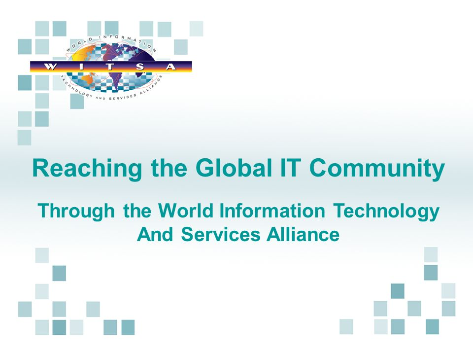 Reaching the Global IT Community Through the World Information Technology And Services Alliance