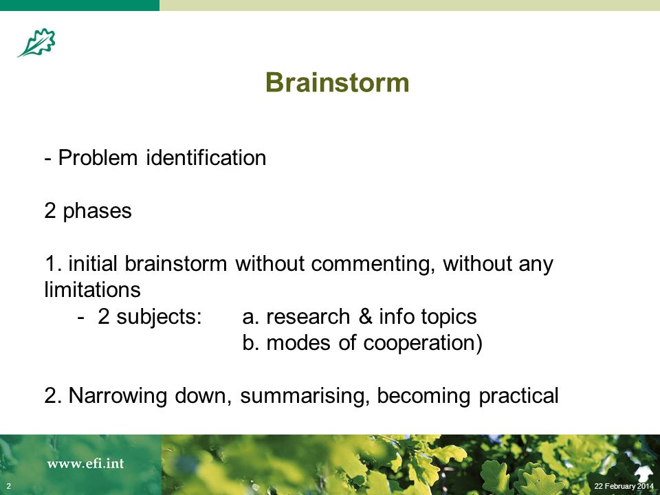 22 February 20142 Brainstorm - Problem identification 2 phases 1.