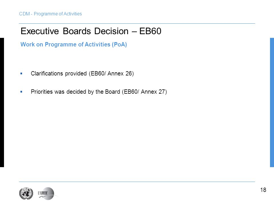 Clarifications provided (EB60/ Annex 26) Priorities was decided by the Board (EB60/ Annex 27) Executive Boards Decision – EB60 Work on Programme of Ac