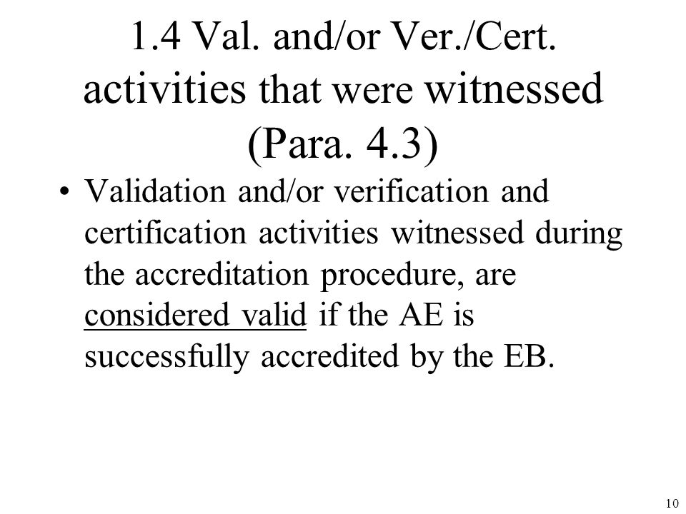 1.4 Val. and/or Ver./Cert. activities that were witnessed (Para.