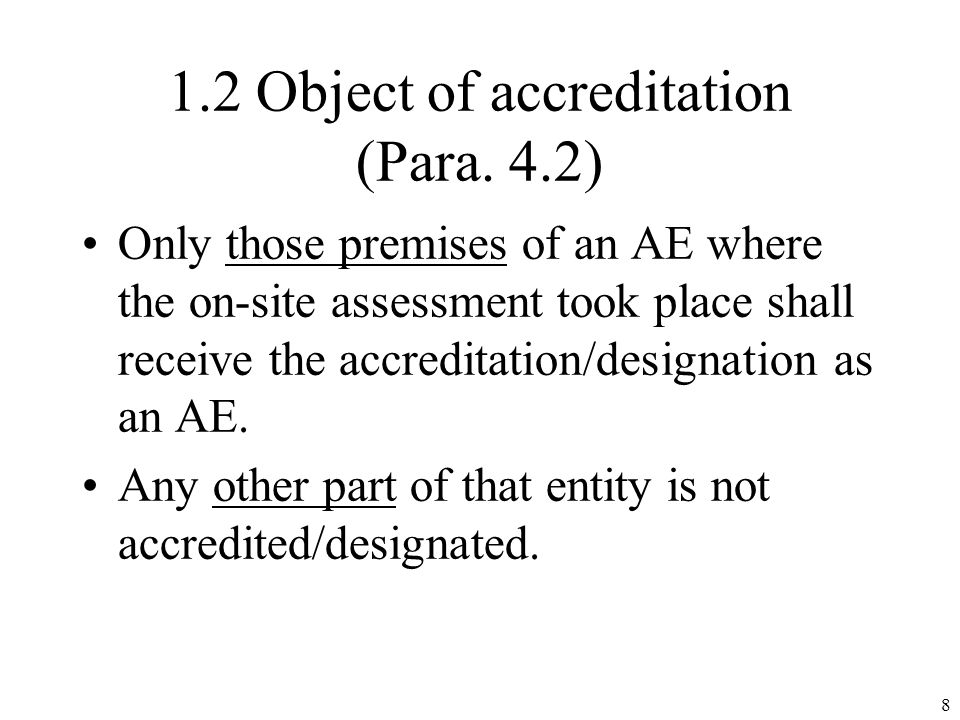 1.2 Object of accreditation (Para.