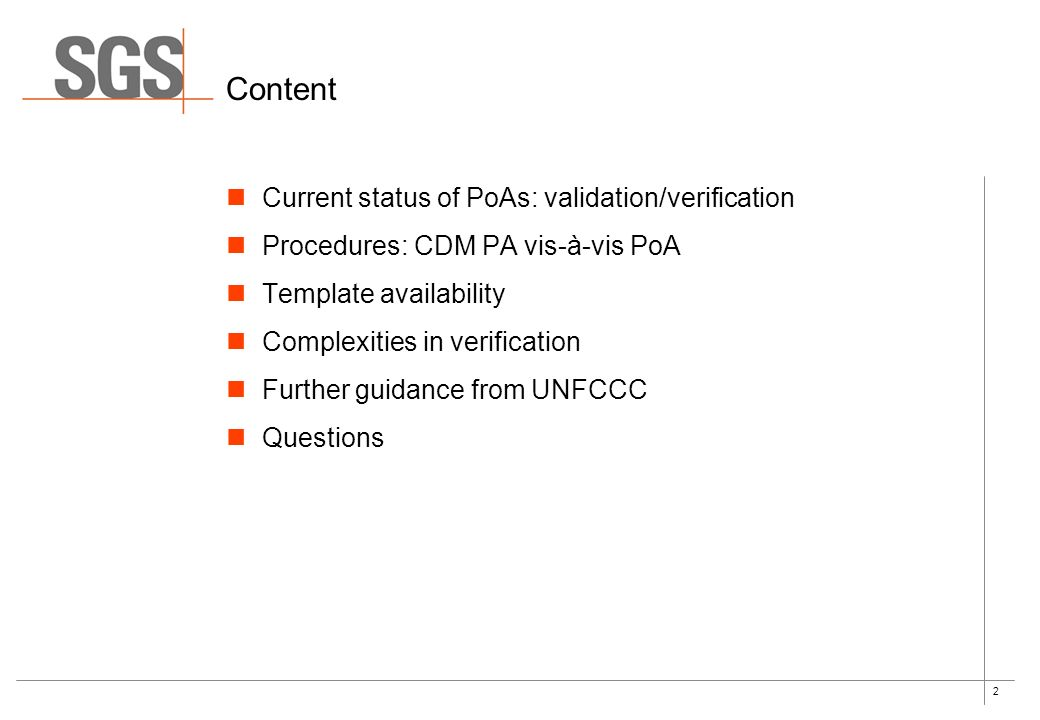 2 Content Current status of PoAs: validation/verification Procedures: CDM PA vis-à-vis PoA Template availability Complexities in verification Further guidance from UNFCCC Questions