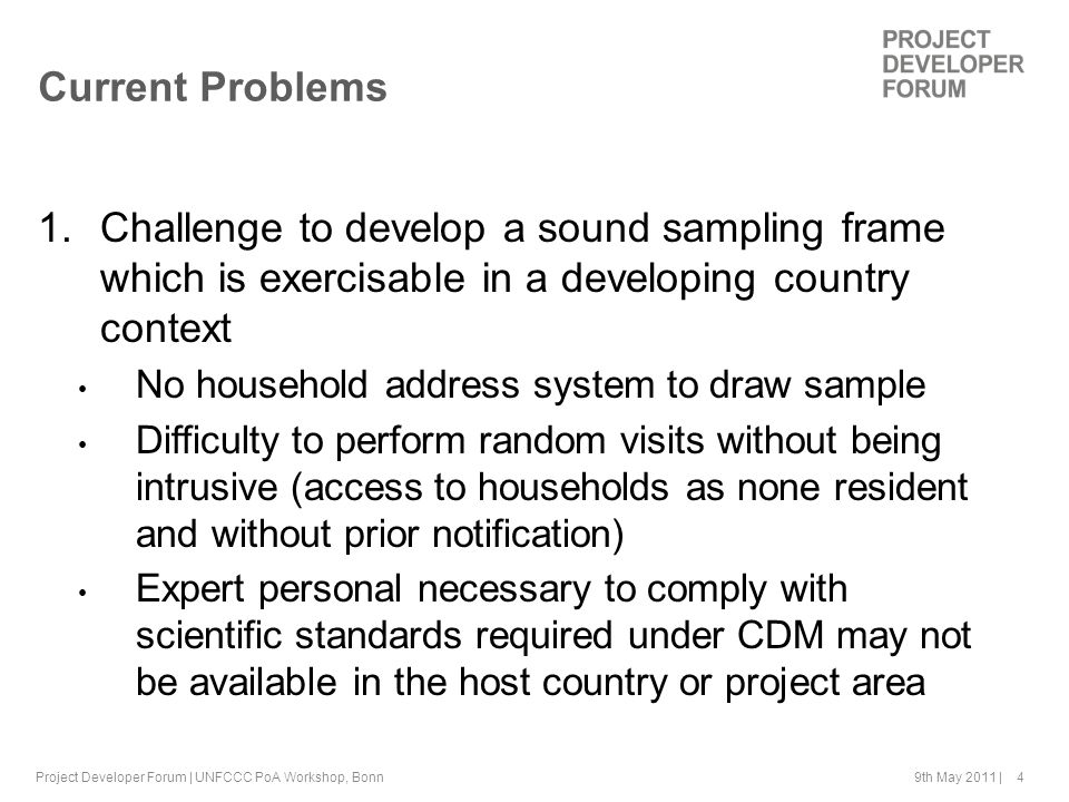 9th May 2011 | 4 Current Problems 1. Challenge to develop a sound sampling frame which is exercisable in a developing country context No household add