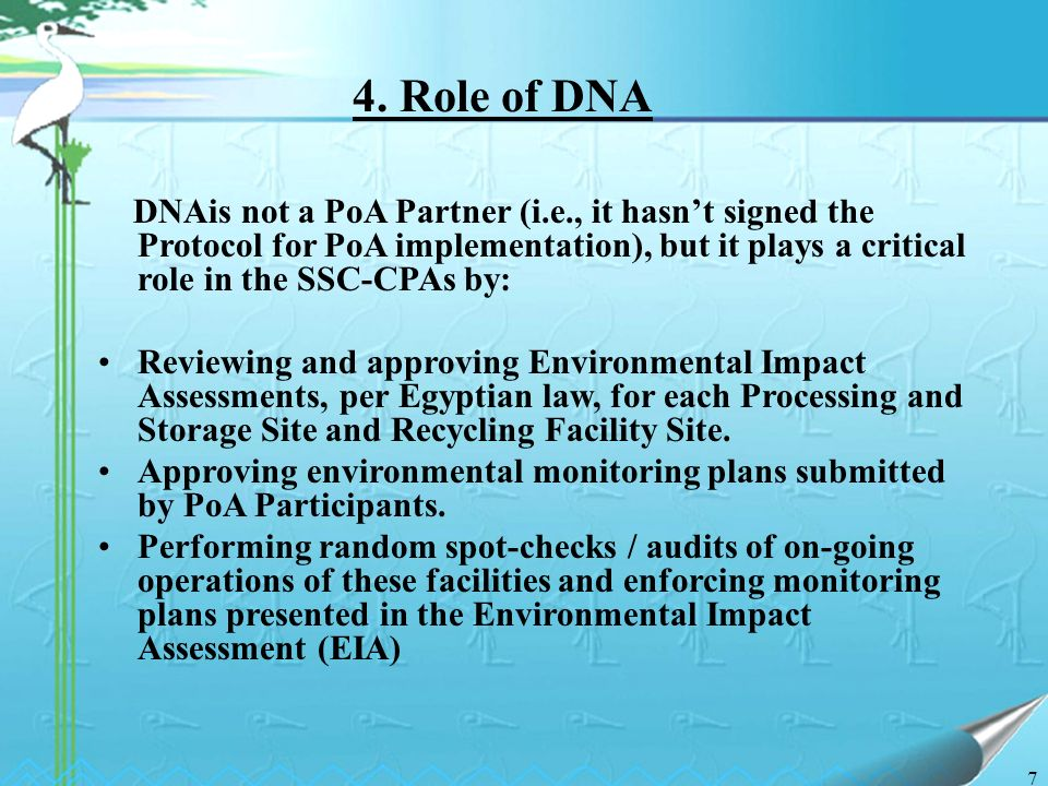 7 DNAis not a PoA Partner (i.e., it hasnt signed the Protocol for PoA implementation), but it plays a critical role in the SSC-CPAs by: Reviewing and