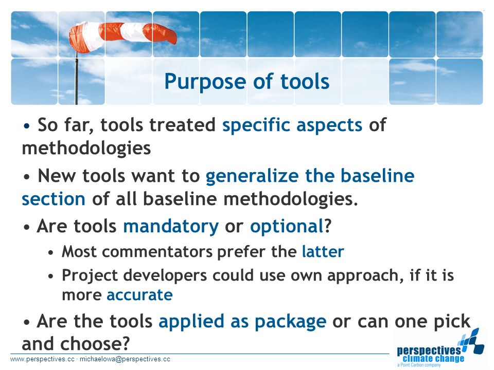 www.perspectives.cc · michaelowa@perspectives.cc Purpose of tools So far, tools treated specific aspects of methodologies New tools want to generalize