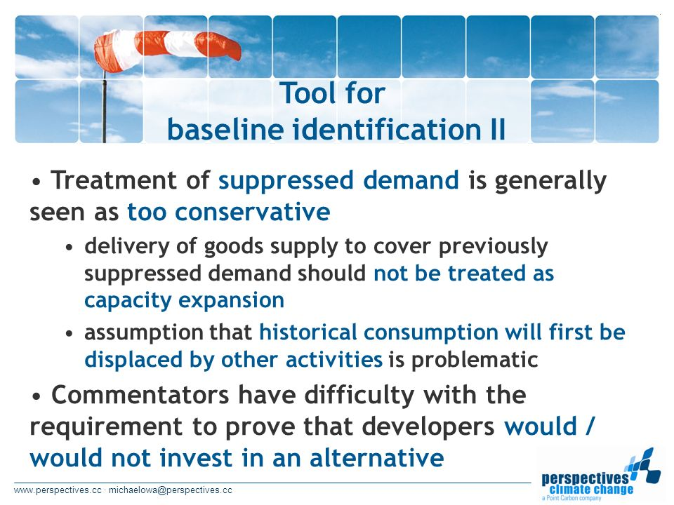 www.perspectives.cc · michaelowa@perspectives.cc Tool for baseline identification II Treatment of suppressed demand is generally seen as too conservat