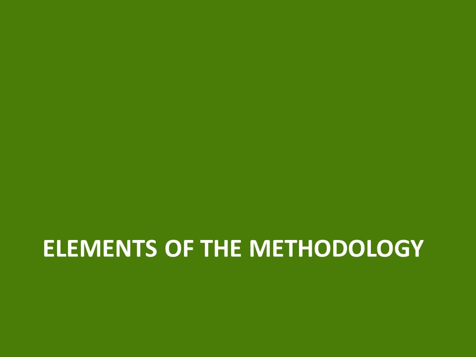 ELEMENTS OF THE METHODOLOGY