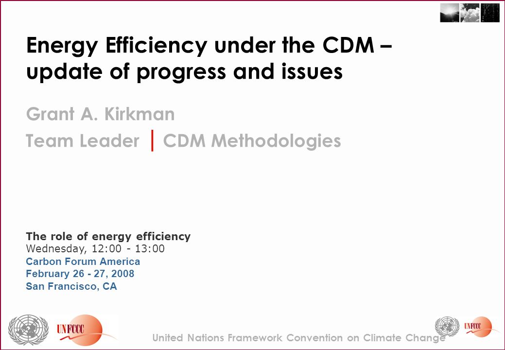 Energy Efficiency under the CDM – update of progress and issues Grant A.