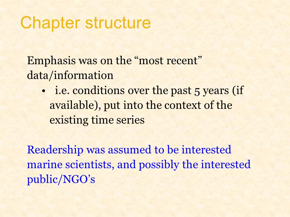 Chapter structure Emphasis was on the most recent data/information i.e.