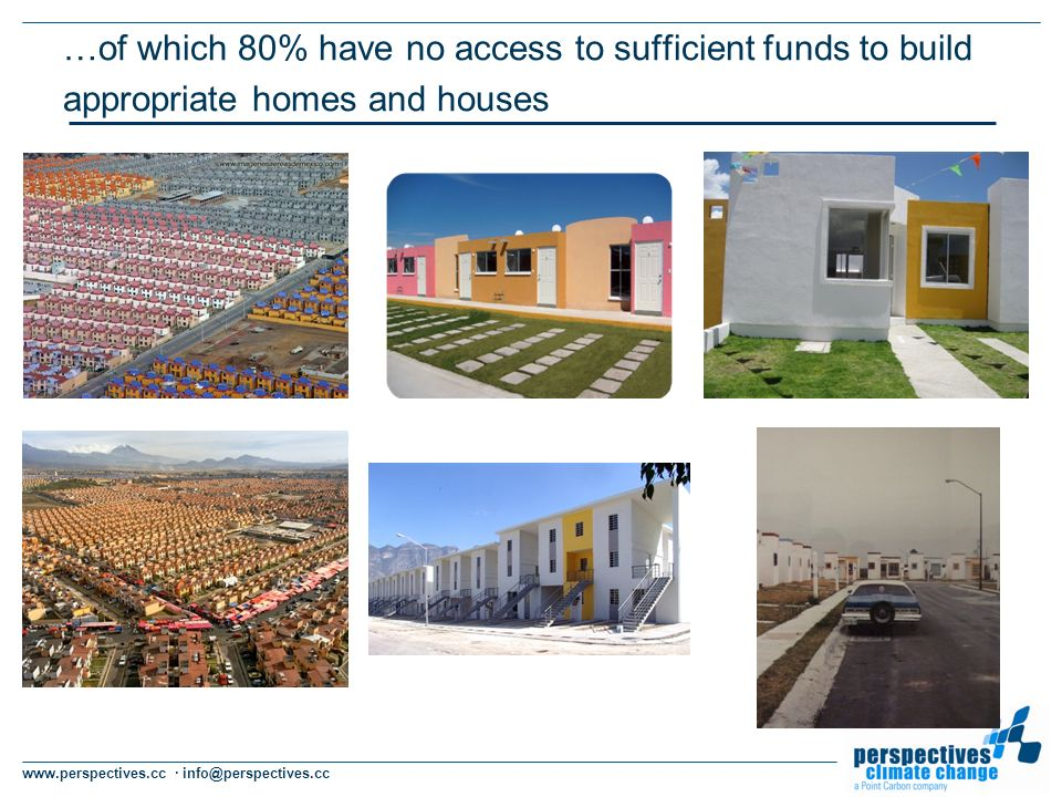 www.perspectives.cc · info@perspectives.cc …of which 80% have no access to sufficient funds to build appropriate homes and houses