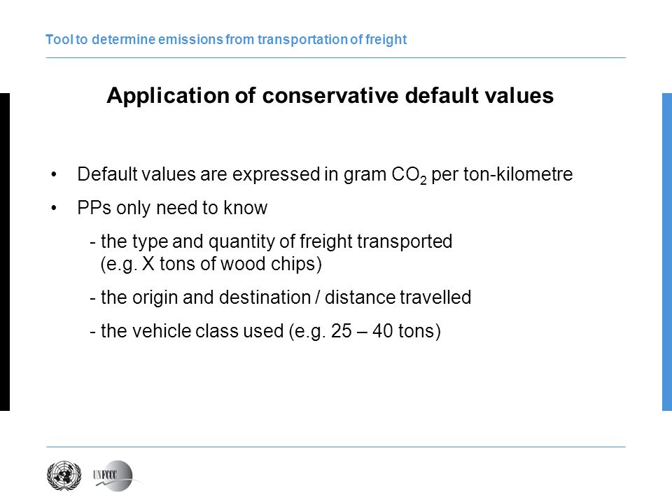 Tool to determine emissions from transportation of freight Example from AM0090