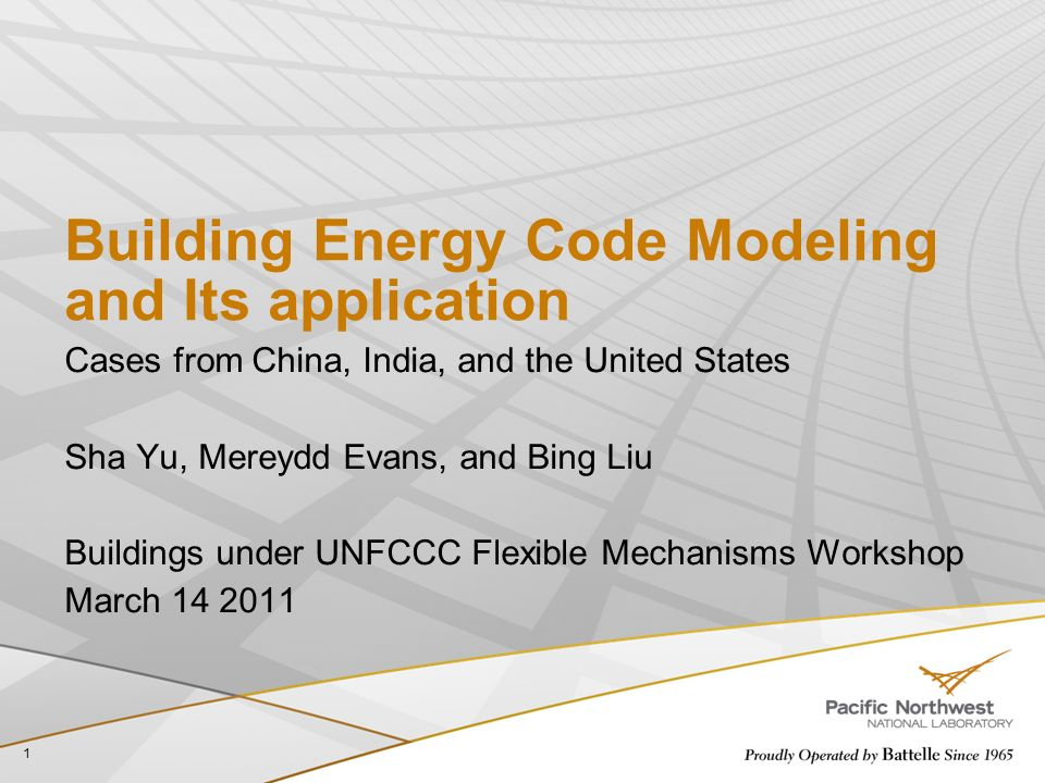 Building Energy Code Modeling and Its application Cases from China, India, and the United States Sha Yu, Mereydd Evans, and Bing Liu Buildings under U