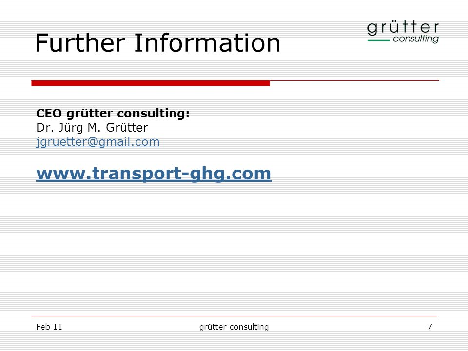 Feb 11grütter consulting7 Further Information CEO grütter consulting: Dr.