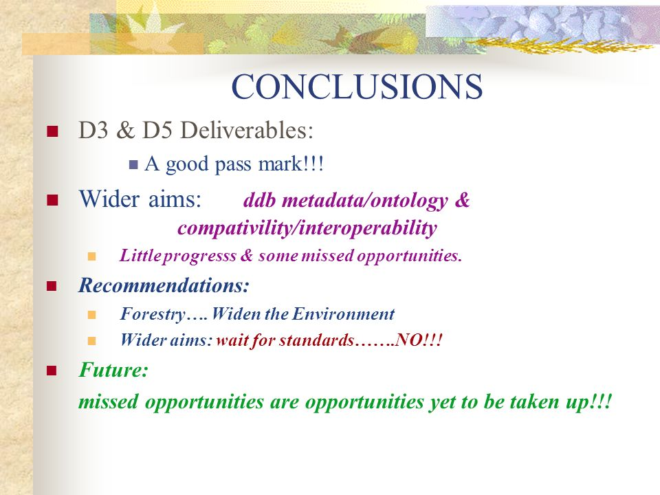 CONCLUSIONS D3 & D5 Deliverables: A good pass mark!!.