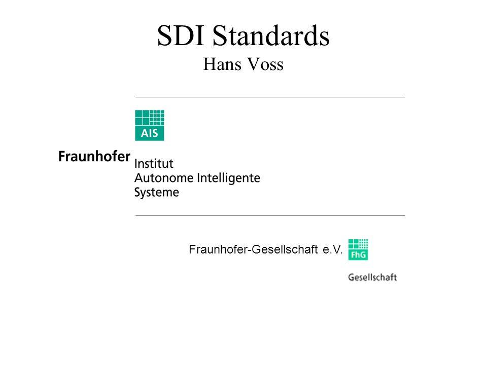 SDI Standards Hans Voss Fraunhofer-Gesellschaft e.V.