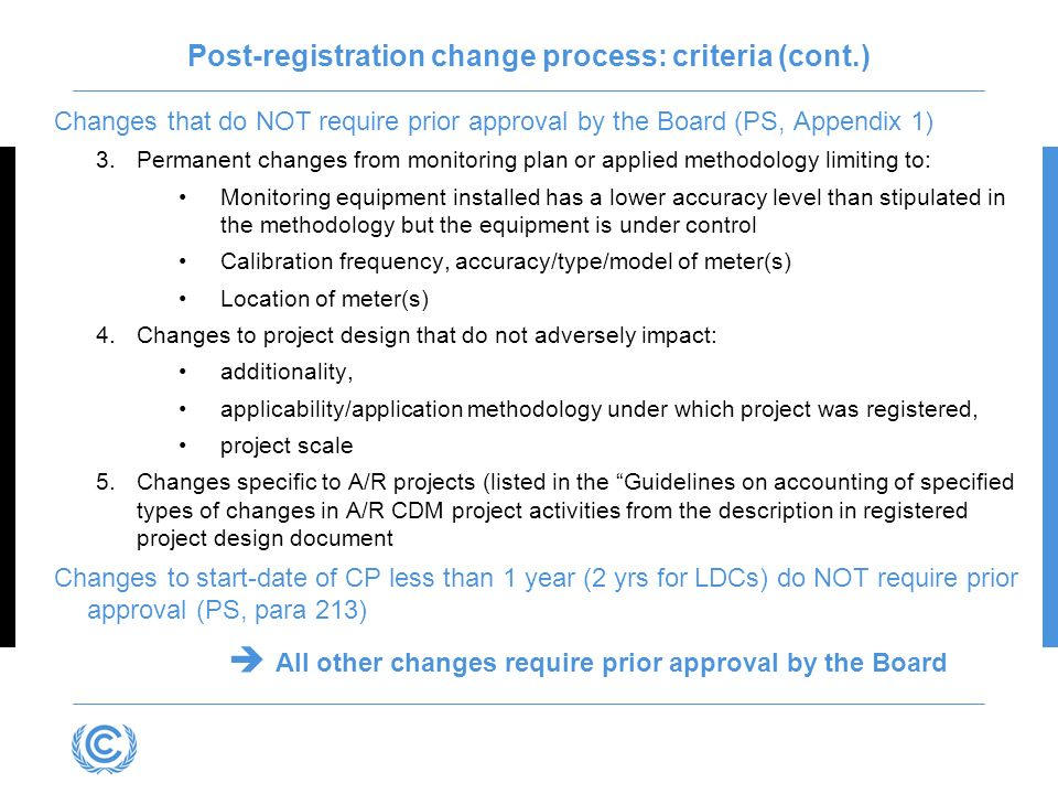 Post-registration change process: criteria (cont.) Changes that do NOT require prior approval by the Board (PS, Appendix 1) 3.Permanent changes from m