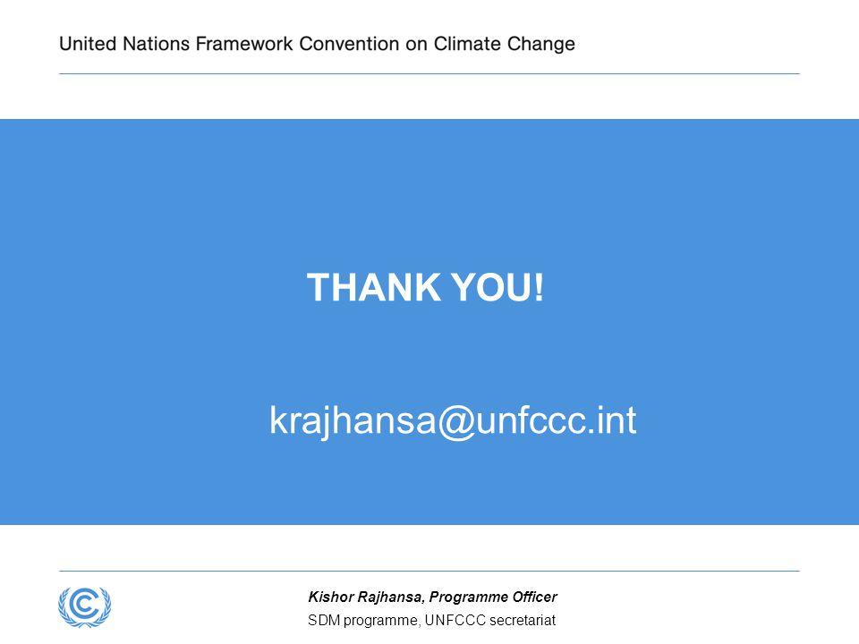 SDM programme, UNFCCC secretariat Kishor Rajhansa, Programme Officer THANK YOU! krajhansa@unfccc.int