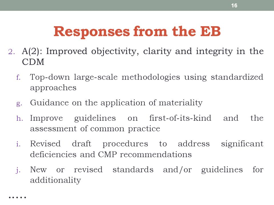 Responses from the EB 2. A(2): Improved objectivity, clarity and integrity in the CDM f. Top-down large-scale methodologies using standardized approac