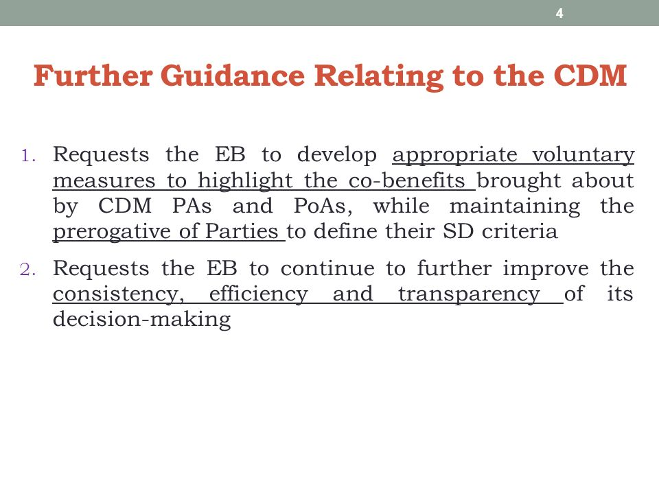 Further Guidance Relating to the CDM 1. Requests the EB to develop appropriate voluntary measures to highlight the co-benefits brought about by CDM PA