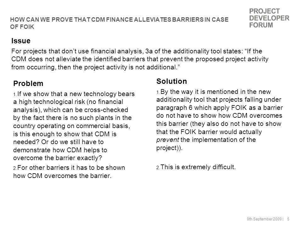 9th September 2009 | 5 HOW CAN WE PROVE THAT CDM FINANCE ALLEVIATES BARRIERS IN CASE OF FOIK Problem 1.