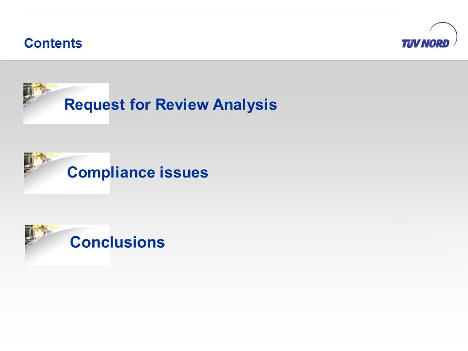 Contents Conclusions Compliance issues Request for Review Analysis