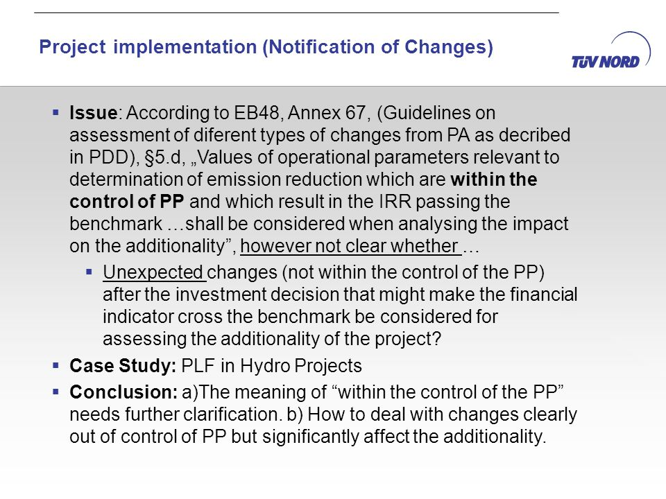 Issue: According to EB48, Annex 67, (Guidelines on assessment of diferent types of changes from PA as decribed in PDD), §5.d, Values of operational pa
