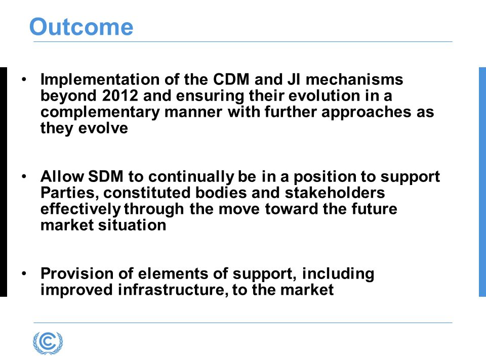 Implementation of the CDM and JI mechanisms beyond 2012 and ensuring their evolution in a complementary manner with further approaches as they evolve