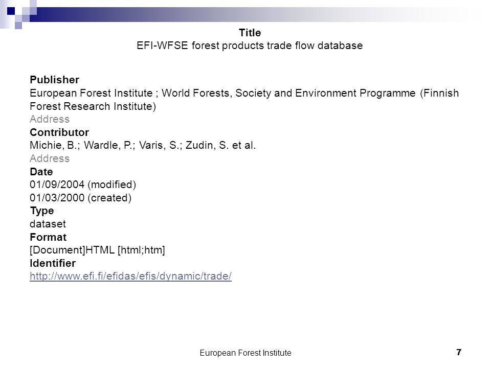 European Forest Institute7 Publisher European Forest Institute ; World Forests, Society and Environment Programme (Finnish Forest Research Institute) Address Contributor Michie, B.; Wardle, P.; Varis, S.; Zudin, S.
