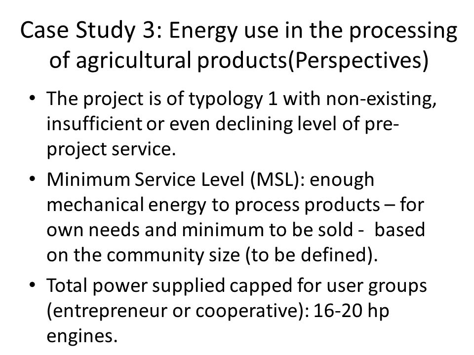 The project is of typology 1 with non-existing, insufficient or even declining level of pre- project service. Minimum Service Level (MSL): enough mech