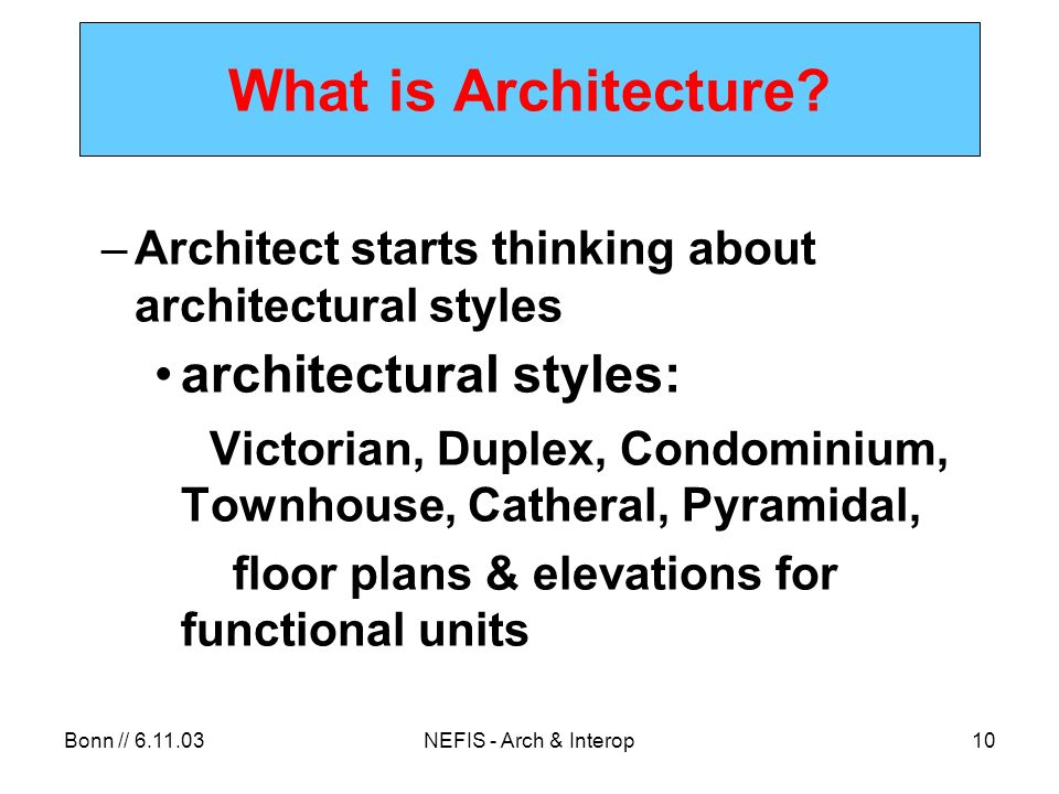 Bonn // 6.11.03NEFIS - Arch & Interop10 What is Architecture.