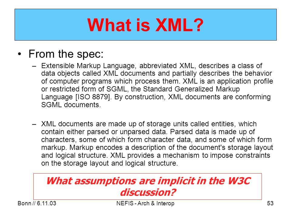 Bonn // 6.11.03NEFIS - Arch & Interop53 What is XML.