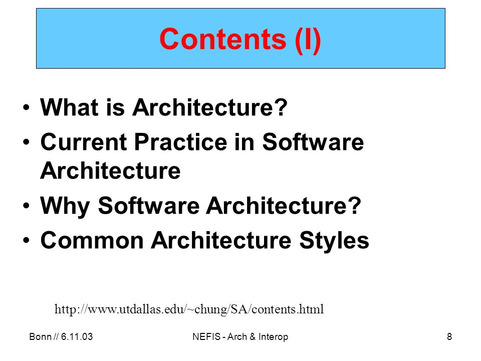Bonn // 6.11.03NEFIS - Arch & Interop39 Focus: CORBA Common Object Request Broker architecture A middleware standard –(not implementation) –from the Object Management Group Like the United Nations of software organizations