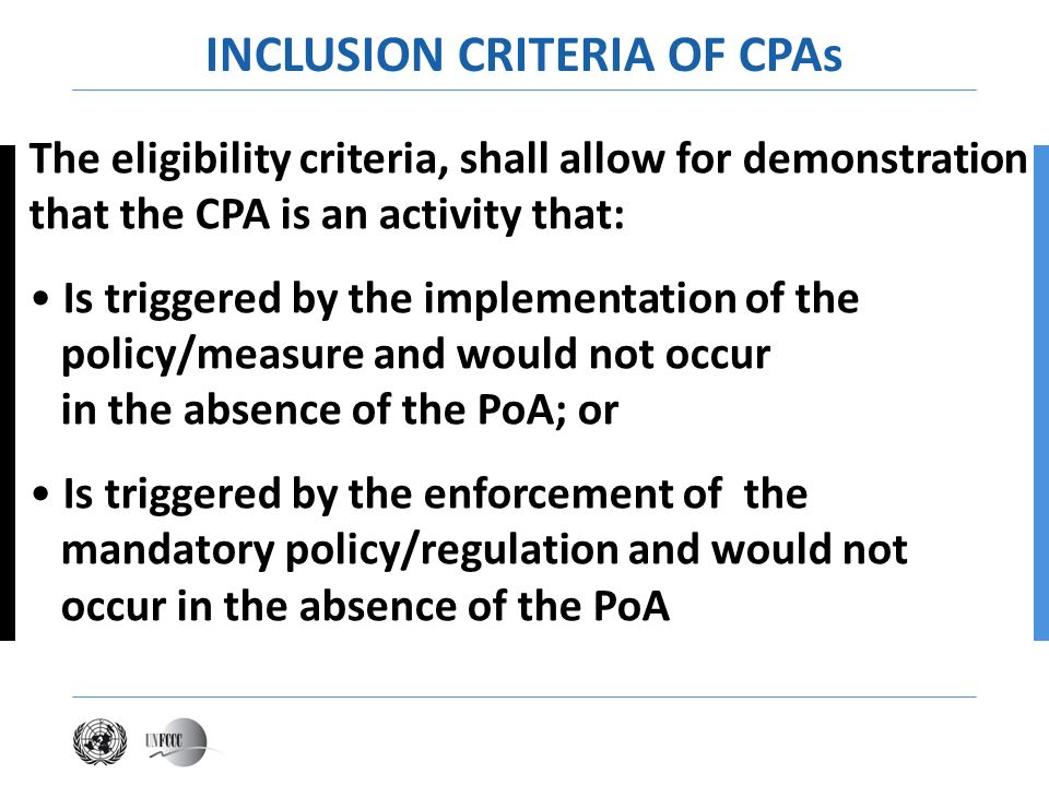 The eligibility criteria, shall allow for demonstration that the CPA is an activity that: Is triggered by the implementation of the policy/measure and