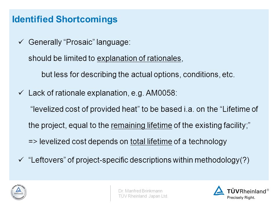 Identified Shortcomings Generally Prosaic language: should be limited to explanation of rationales, but less for describing the actual options, condit