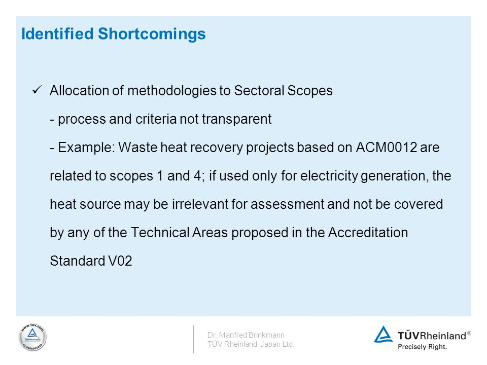 Identified Shortcomings Allocation of methodologies to Sectoral Scopes - process and criteria not transparent - Example: Waste heat recovery projects