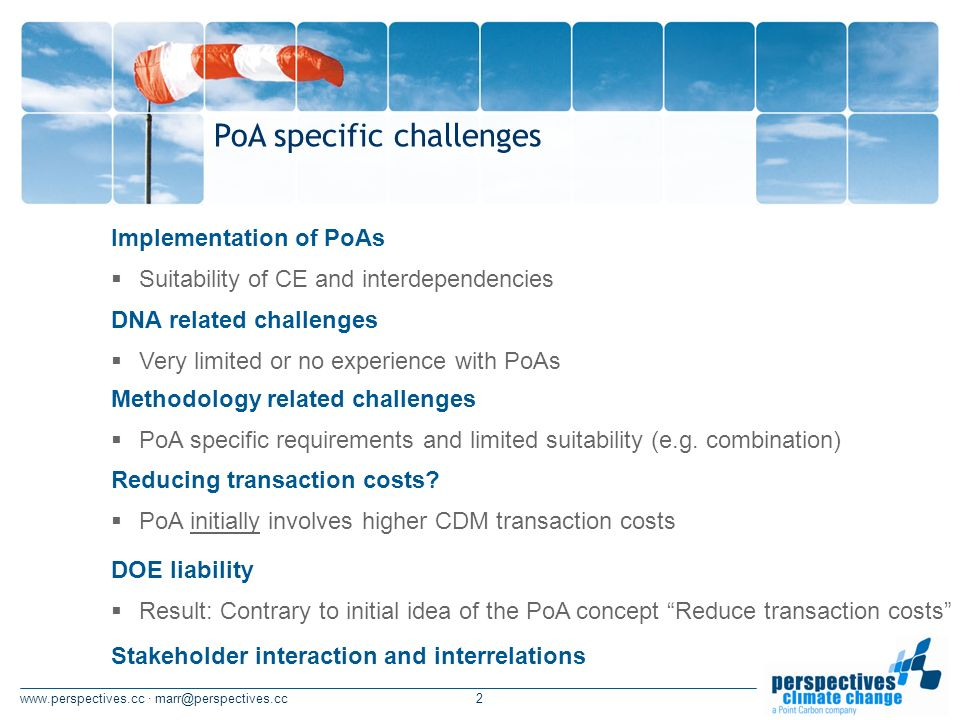 · PoA specific challenges Implementation of PoAs Suitability of CE and interdependencies DNA related challenges Very limited or no experience with PoAs Methodology related challenges PoA specific requirements and limited suitability (e.g.