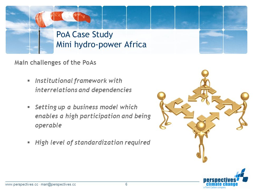 www.perspectives.cc · marr@perspectives.cc7 What PoAs can achieve PoAs enable project activities that otherwise would not be realized PoAs can significantly Reduce transaction costs Save time from initial idea to CER issuance Lower the risks for investors and CER buyers PoAs are able to set the basis for NAMA development PoAs can be an attractive additional CDM option