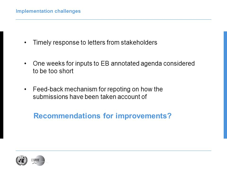 Implementation challenges Timely response to letters from stakeholders One weeks for inputs to EB annotated agenda considered to be too short Feed-bac