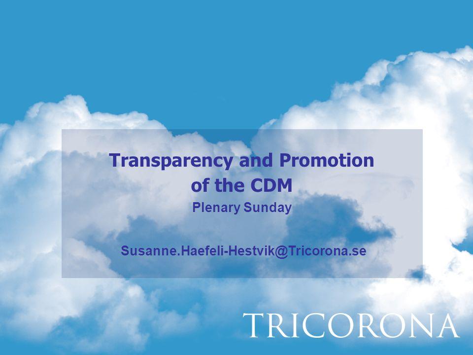 Transparency and Promotion of the CDM Plenary Sunday Susanne.Haefeli-Hestvik@Tricorona.se