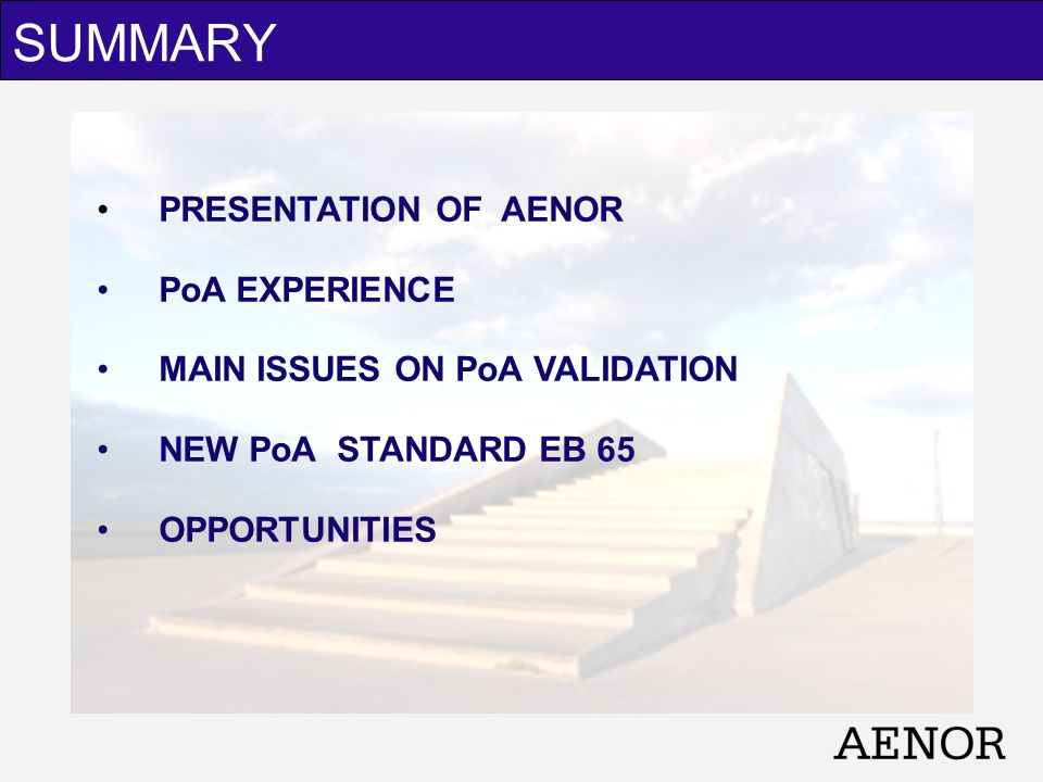 PRESENTATION OF AENOR PoA EXPERIENCE MAIN ISSUES ON PoA VALIDATION NEW PoA STANDARD EB 65 OPPORTUNITIES SUMMARY