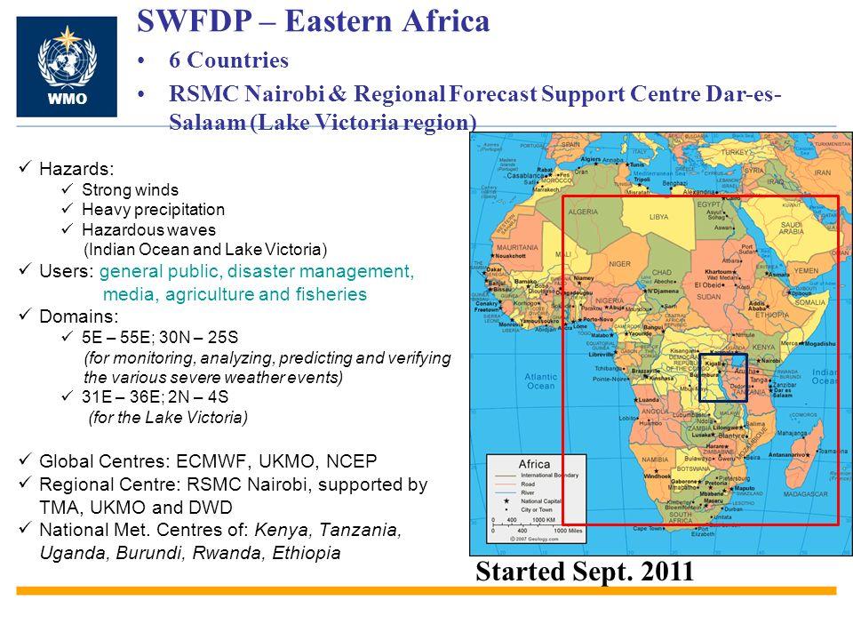 SWFDP – Eastern Africa 6 Countries RSMC Nairobi & Regional Forecast Support Centre Dar-es- Salaam (Lake Victoria region) WMO Hazards: Strong winds Hea