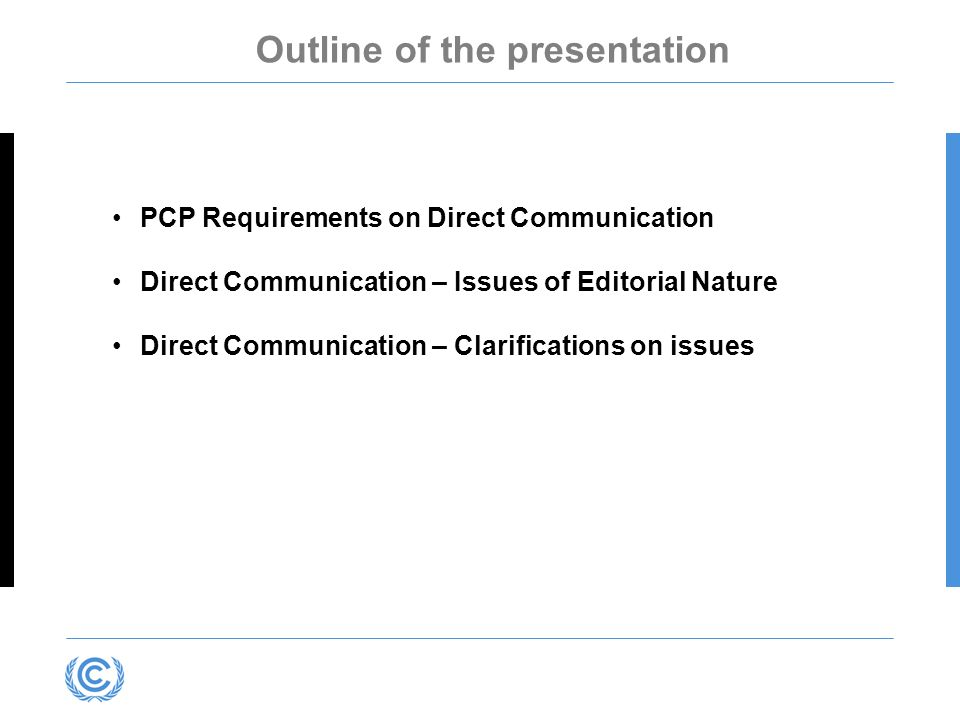 PCP Requirements on Direct Communication Process / Stages CC (Editorial)IRC (Editorial) IRC (Clarification) Review / SN Clarifications RegistrationPCP (61)PCP (64)PCP (67)PCP (78) IssuancePCP (139)PCP (190)PCP (193)PCP (204) DeviationPCP (40)--- PCP (44) Approval of changes PCP (187)--- PCP (143)