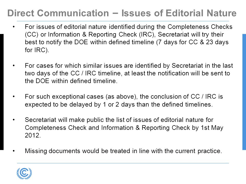 Direct Communication – Issues of Editorial Nature For issues of editorial nature identified during the Completeness Checks (CC) or Information & Repor