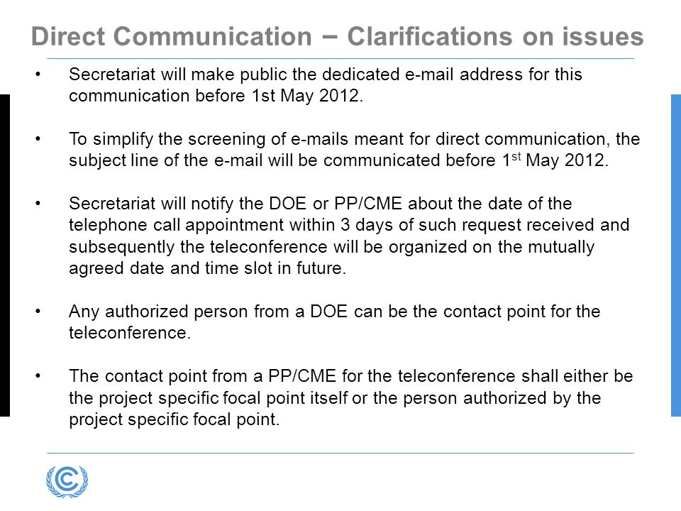 Direct Communication – Clarifications on issues Secretariat will make public the dedicated e-mail address for this communication before 1st May 2012.