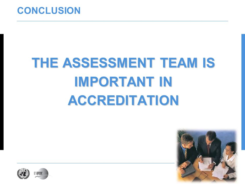 CONCLUSION THE ASSESSMENT TEAM IS IMPORTANT IN ACCREDITATION